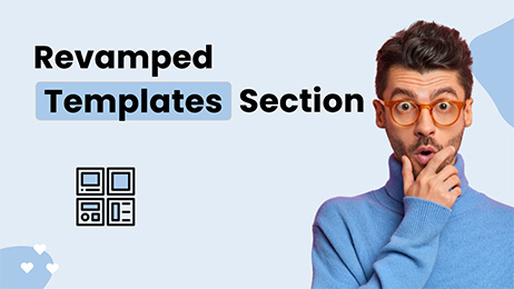Revamped Templates Section